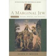 A Marginal Jew: Rethinking the Historical Jesus: Volume 2 by John P. Meier