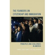 The Founders on Citizenship and Immigration by Edward J. Erler