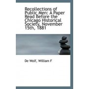 Recollections of Public Men by William F De Wolf