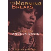 The Morning Breaks by Bettina Aptheker
