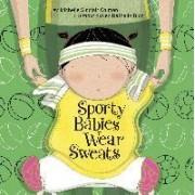 Sporty Babies Wear Sweats by Michelle Sinclair Colman