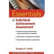 Essentials of Individual Achievement Assessment by Douglas K. Smith