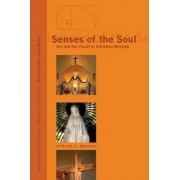 Senses of the Soul by William A Dyrness