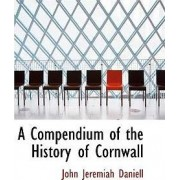 A Compendium of the History of Cornwall by John Jeremiah Daniell