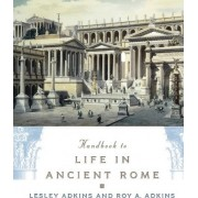 Handbook to Life in Ancient Rome by Lesley Adkins