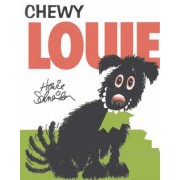Chewy Louie by Howie Schneider