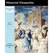 Historical Viewpoints: v. 1 by John A. Garraty
