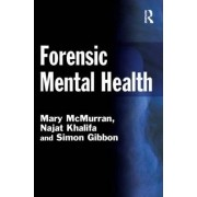 Forensic Mental Health by Mary McMurran