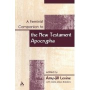 Feminist Companion to the New Testament Apocrypha by Amy Levine