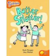 Oxford Reading Tree: Level 6: Snapdragons: Batter, Splatter! by Ruth Morgan