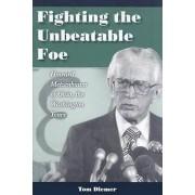 Fighting the Unbeatable Foe by Tom Diemer