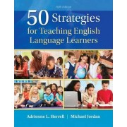 50 Strategies for Teaching English Language Learners with Enhanced Pearson Etext -- Access Card Package by Adrienne L Herrell