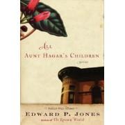 All Aunt Hagar's Children by Edward P Jones