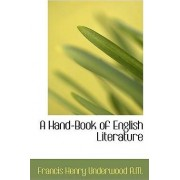 A Hand-Book of English Literature by Francis Henry Underwood