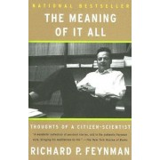 The Meaning of It All: Thoughts of a Citizen-Scientist, Paperback