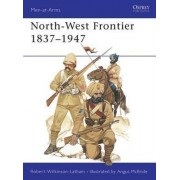 North-west Frontier, 1837-1947 by Robert Wilkinson-Latham