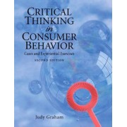 Critical Thinking in Consumer Behavior by Judy Graham