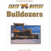 Earth Movers: Bulldozers by Joanne Randolph