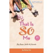 That is So Me: 365 Days of Devotions by Nancy Rue