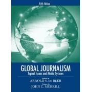 Global Journalism by Arnold S. de Beer
