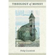Theology of Money by Philip Goodchild