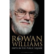 Faith in the Public Square by Dr. Rowan Williams