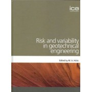 Risk and Variability in Geotechnical Engineering (Geotechnique Symposium in Print 2005) by Michael A. Hicks