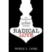 Radical Love by Patrick S. Cheng