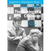 Karpov's Strategic Wins 1: The Making of a Champion No. 1 by Tibor Karolyi