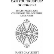 Can You Trust Us? of Course! by Janet G Jett