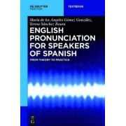 English Pronunciation for Speakers of Spanish by Dr Maria De Los Angeles Gomez Gonzalez