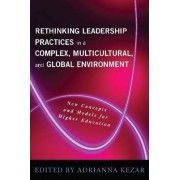 Rethinking Leadership in a Complex, Multicultural, and Global Environment by Adrianna Kezar