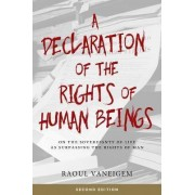 A Declaration Of The Rights Of Human Beings by Raoul Vaneigem