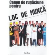 Canon De Rugaciune Pentru Loc De Munca