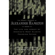 The Many Faces of Alexander Hamilton by Douglas Ambrose