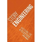 Story Engineering by Larry Brooks