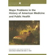 Major Problems in the History of American Medicine and Public Health by Thomas G. Paterson