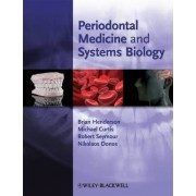 Periodontal Medicine and Systems Biology by Brian Henderson