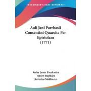 Auli Jani Parrhasii Consentini Quaesita Per Epistolam (1771) by Aulus Janus Parrhasius