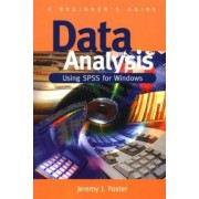 Data Analysis Using SPSS for Windows - Version 6 by Jeremy J. Foster