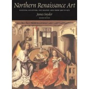 Northern Renaissance Art by Larry Silver