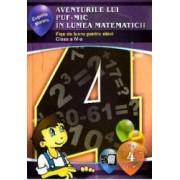 Aventurile lui Puf-Mic in lumea matematicii cls 4. Fise de lucru - Eugenia Moraru