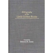 Bibliography of the Little Golden Books by Dolores B. Jones