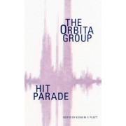 Hit Parade: The Orbita Group by Kevin M F Platt