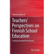 Teachers' Perspectives on Finnish School Education by Eduardo Andere
