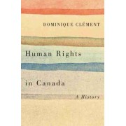 Human Rights in Canada by Dominique Clement