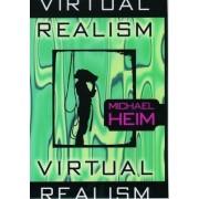 Virtual Realism by Michael Heim