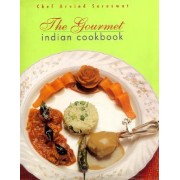 Gourmet Indian Cookbook by Chef. Arvind Saraswat