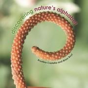 Discovering Nature's Alphabet by Krystina Castella