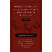 Macromolecules Containing Metal and Metal-like Elements: v. 2 by Alaa S. Abd-El-Aziz